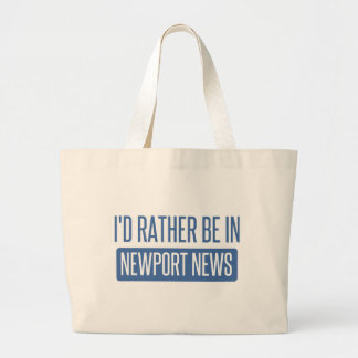 I'd rather be in Newport News Large Tote Bag