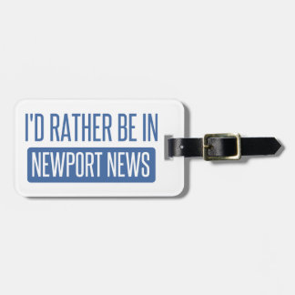 I'd rather be in Newport News Luggage Tag