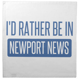 I'd rather be in Newport News Napkin