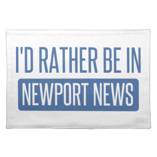 I'd rather be in Newport News Placemat