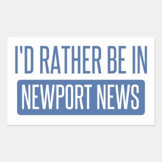 I'd rather be in Newport News Rectangular Sticker
