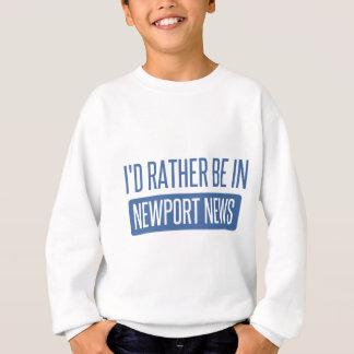I'd rather be in Newport News Sweatshirt