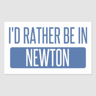 I'd rather be in Newton Rectangular Sticker