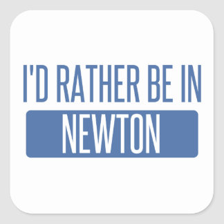 I'd rather be in Newton Square Sticker