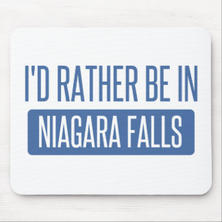 I'd rather be in Niagara Falls Mouse Pad