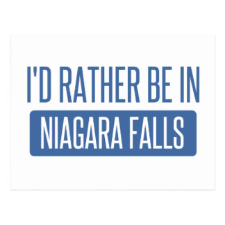 I'd rather be in Niagara Falls Postcard