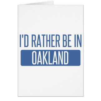I'd rather be in Oakland Park Card