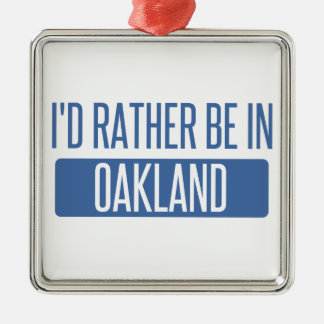 I'd rather be in Oakland Park Metal Ornament