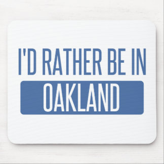I'd rather be in Oakland Park Mouse Pad