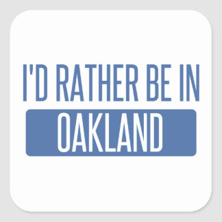 I'd rather be in Oakland Park Square Sticker