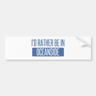 I'd rather be in Oceanside Bumper Sticker