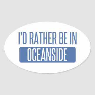I'd rather be in Oceanside Oval Sticker