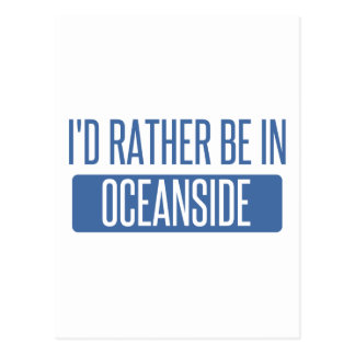 I'd rather be in Oceanside Postcard