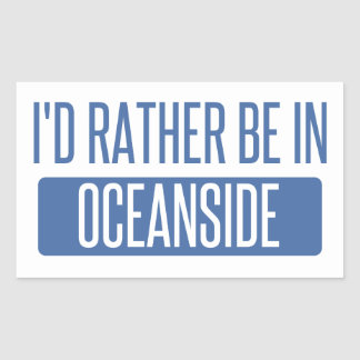 I'd rather be in Oceanside Rectangular Sticker