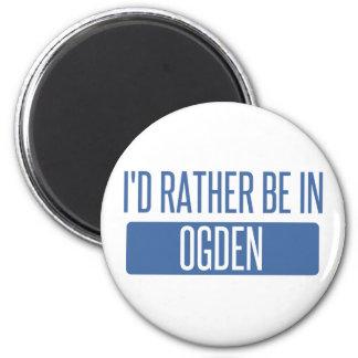 I'd rather be in Ogden Magnet