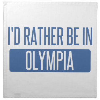 I'd rather be in Olympia Napkin