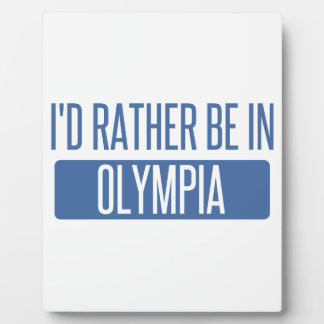 I'd rather be in Olympia Plaque