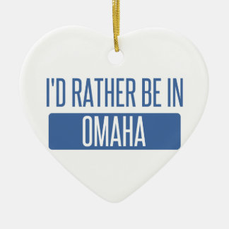 I'd rather be in Omaha Ceramic Ornament