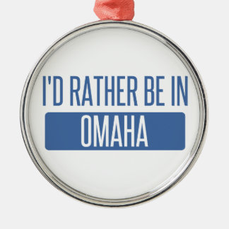 I'd rather be in Omaha Metal Ornament