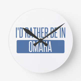 I'd rather be in Omaha Round Clock