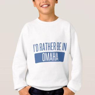 I'd rather be in Omaha Sweatshirt