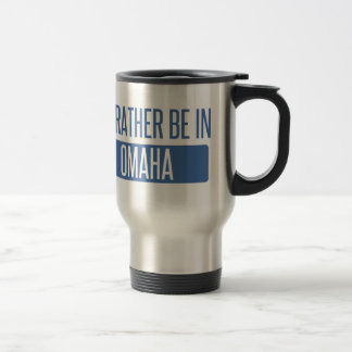 I'd rather be in Omaha Travel Mug