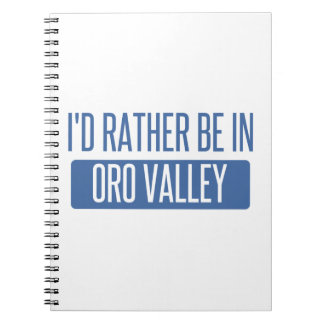 I'd rather be in Oro Valley Notebooks