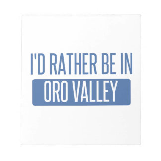 I'd rather be in Oro Valley Notepad