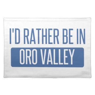 I'd rather be in Oro Valley Placemat