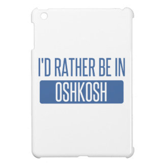 I'd rather be in Oshkosh Cover For The iPad Mini