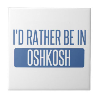 I'd rather be in Oshkosh Small Square Tile