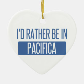 I'd rather be in Pacifica Ceramic Ornament