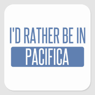 I'd rather be in Pacifica Square Sticker