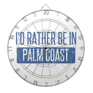 I'd rather be in Palm Coast Dartboard