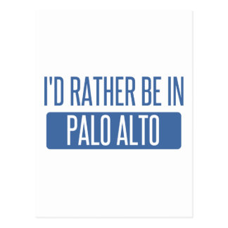 I'd rather be in Palo Alto Postcard