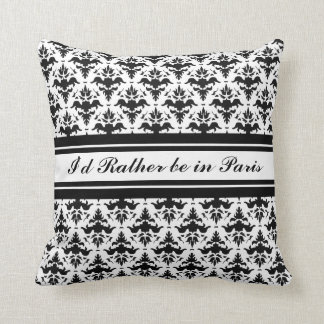 I'd Rather Be in Paris Damask Cushion