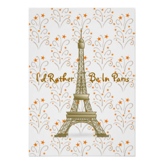 I'd Rather Be in Paris Eiffel Tower Stars Scrolls Poster