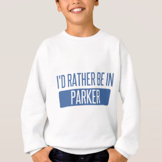 I'd rather be in Parker Sweatshirt