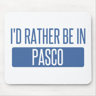 I'd rather be in Pasco Mouse Pad