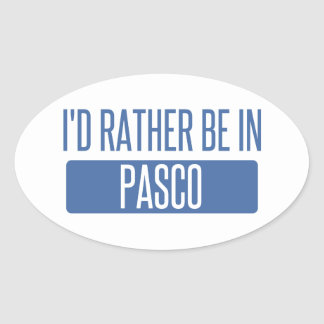 I'd rather be in Pasco Oval Sticker