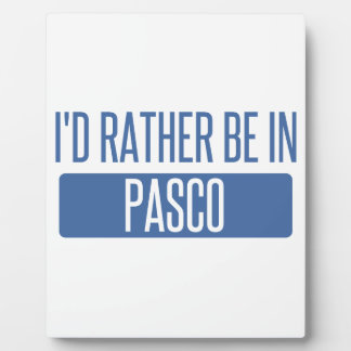 I'd rather be in Pasco Plaque