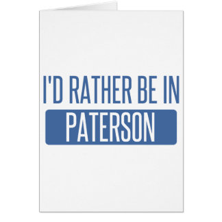 I'd rather be in Paterson Card
