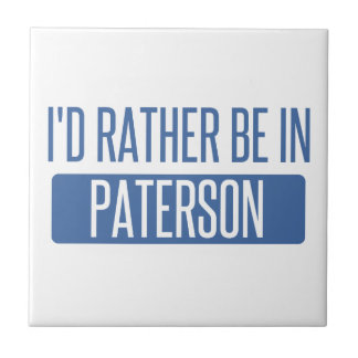 I'd rather be in Paterson Ceramic Tile