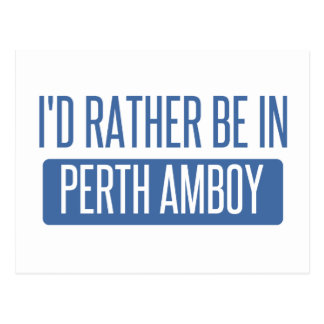I'd rather be in Perth Amboy Postcard
