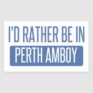 I'd rather be in Perth Amboy Rectangular Sticker