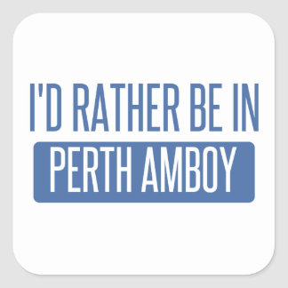 I'd rather be in Perth Amboy Square Sticker