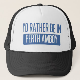 I'd rather be in Perth Amboy Trucker Hat