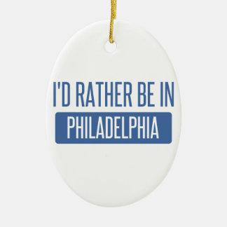 I'd rather be in Philadelphia Ceramic Ornament