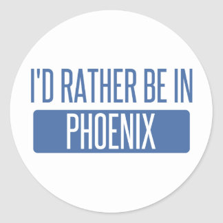 I'd rather be in Phoenix Classic Round Sticker