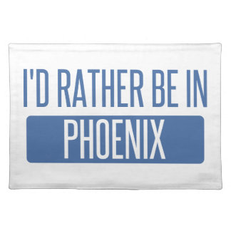 I'd rather be in Phoenix Place Mats